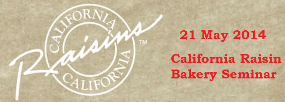 21 May 2014 ~ California Raisin Bakery Seminar