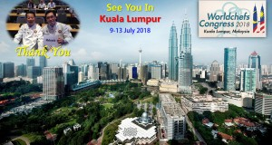 Great Success !!! Worldchefs Congress 2018 ~ Confirmed in Kuala Lumpur